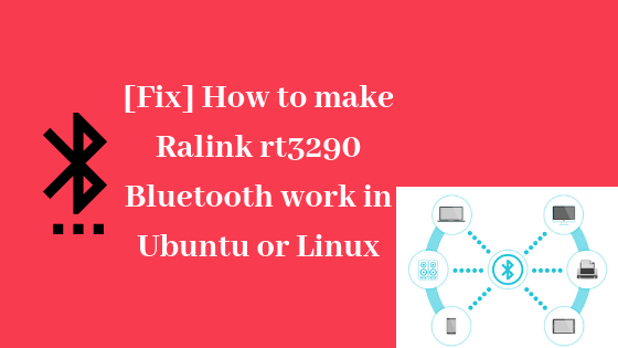 How to Make Ralink rt3290 Bluetooth Work in Ubuntu (With