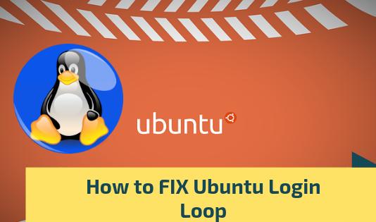 Ubuntu Login, Ubuntu Login Loop, Login Loop