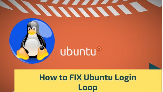 Ubuntu Login Loop   How to Fix it   Causes of Login Loop Linux - Webwiks